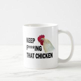 Kee F *** ing das Huhn Kaffeetasse