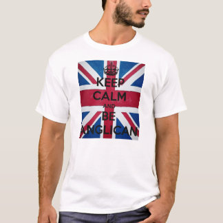 Keep Calm and be der Anglican T-Shirt