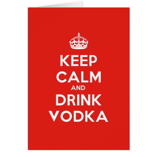 KEEP CALM AND DRINK VODKA KARTE