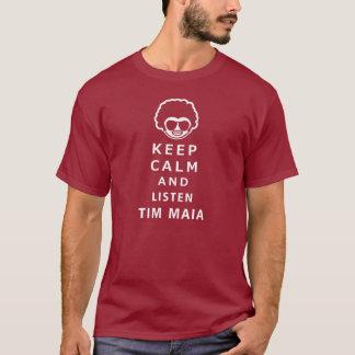 Keep Calm and Listen Maya Tim T-Shirt