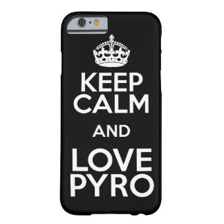 KEEP CALM AND LOVE PYRO BARELY THERE iPhone 6 HÜLLE
