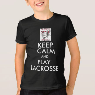 Keep calm and play lacrosse T-Shirt