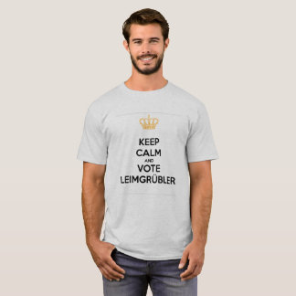 Keep Calm and VOTE Leimgrübler (Standard Edition) T-Shirt