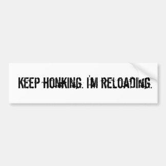 Keep honking. Ich lade neu Autoaufkleber