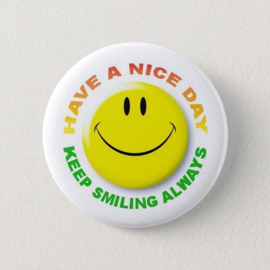 KEEP SMILING ALWAYS RUNDER BUTTON 5,7 CM