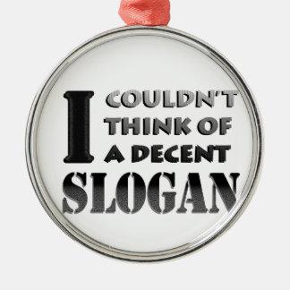 Kein annehmbarer Slogan Silbernes Ornament