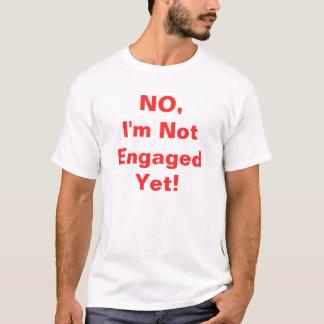 Kein bin ich nicht noch verlobt T-Shirt