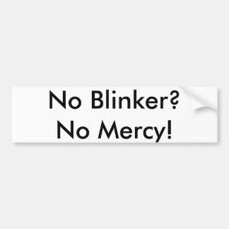 Kein Blinker? Keine Gnade! Autoaufkleber