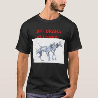 KEIN DRAMA ERLAUBT! T-Shirt