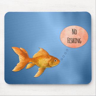 Kein Fischen-Goldfisch Mousepad