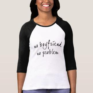 Kein Freund kein Problem T-Shirt