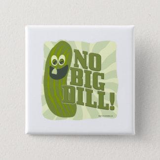 Kein großer Dill Quadratischer Button 5,1 Cm