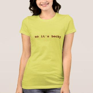 kein ist es becky T-Shirt