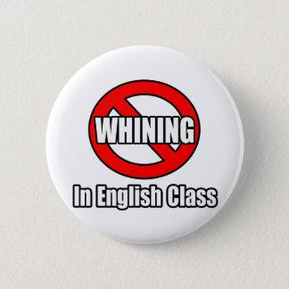 Kein Jammern in der englischen Klasse Runder Button 5,1 Cm
