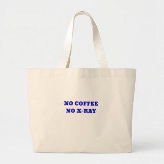 Kein Kaffee kein Röntgenstrahl Jumbo Stoffbeutel