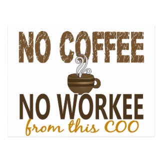 Kein Kaffee kein Workee COO Postkarte