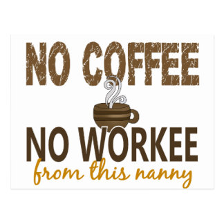Kein Kaffee kein Workee Kindermädchen Postkarte
