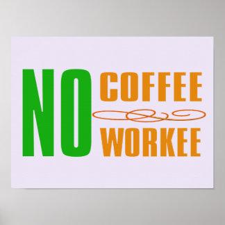 kein Kaffee kein workee lustiges Plakat