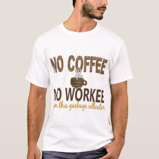 Kein Kaffee kein Workee Müllmann T-Shirt