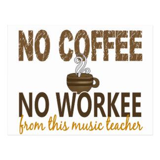 Kein Kaffee kein Workee Musik-Lehrer Postkarte