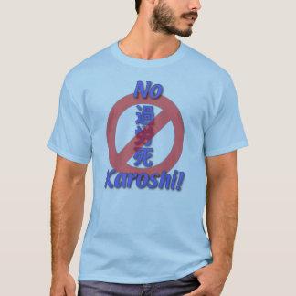 Kein Karoshi T - Shirt