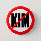 """""""KEIN KIM """" RUNDER BUTTON 5,7 CM"""