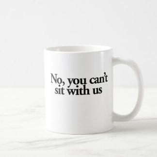 Kein können Sie nicht mit US sitzen Kaffeetasse