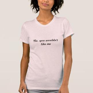 Kein möchten Sie mich nicht T-Shirt
