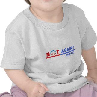 Kein Obama nicht wieder 2012 T Shirt