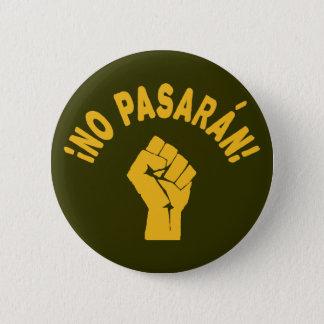Kein Pasaran - sie überschreiten nicht Runder Button 5,7 Cm