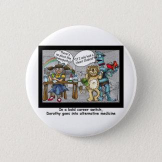 Kein Platz mögen Homöopathie-lustige Runder Button 5,7 Cm