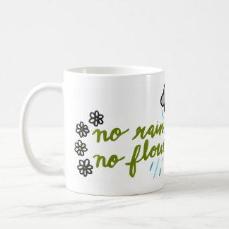 Kein Regen keine Blumen Kaffeetasse