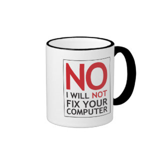 Kein repariere ich nicht Ihren Computer Ringer Tasse