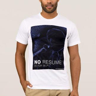 Kein Resume tun für Selbst! T-Shirt