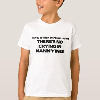 Kein Schreien in Nannying T-Shirt