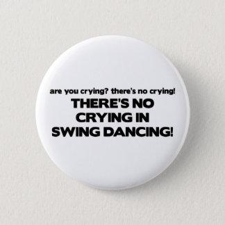 Kein Schreien - Schwingen-Tanzen Runder Button 5,7 Cm