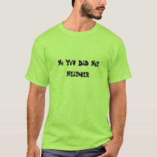 Kein taten Sie nicht auch nicht Shirt