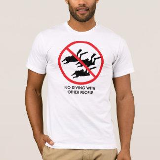 Kein Tauchen mit anderen Leuten T-Shirt