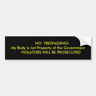 KEIN ÜBERTRETEN! Mein Körper ist nicht Eigentum… Autoaufkleber