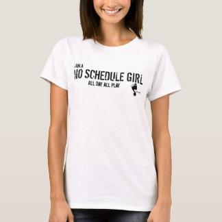 """""""Kein Zeitplan-Mädchen-"""" T - Shirt"""
