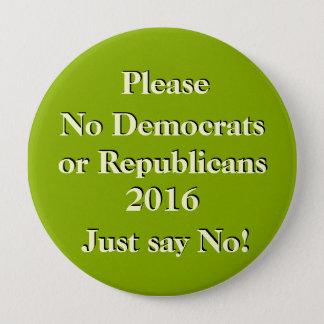 Keine Demokraten oder Republikaner 2016 Runder Button 10,2 Cm