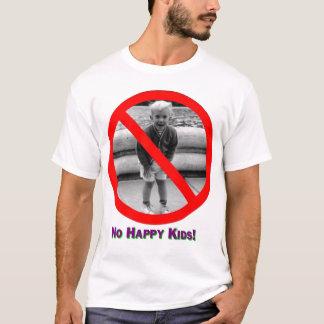 Keine glücklichen Kinder! T-Shirt