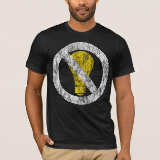 keine Glühbirnen T-Shirt