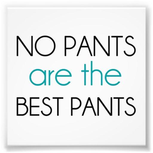 Keine Hosen sind die besten Hosen Kunst Photo
