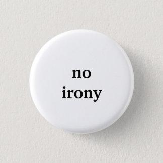 keine Ironie Runder Button 2,5 Cm