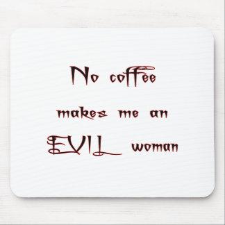 Keine Kaffee-Übel-Frau Mauspads
