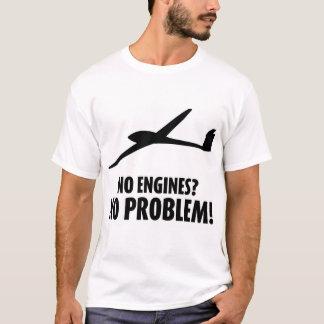 """""""Keine Motoren? Kein Problem!"""" T - Shirt"""