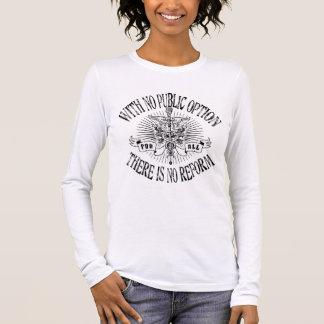 Keine Öffentlichkeit, keine Reform Langärmeliges T-Shirt