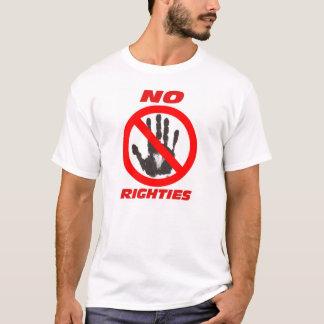 KEINE RIGHTIES T-Shirt