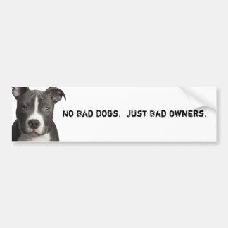 Keine Schlecht-Hunde. Gerade schlechte Inhaber Autoaufkleber